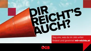 Kampagne Mir reicht's © ., ÖGB
